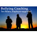 Coaching for Workplace Bullying, 10 hours, employer-supported