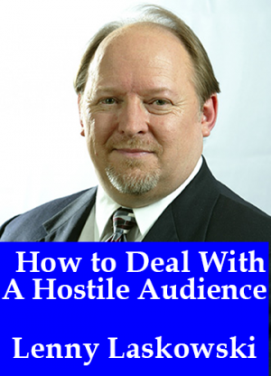 How to Deal with a Hostile Audience